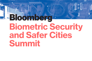 Bloomberg Biometric Security & Safer Cities Summit