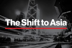 The Shift to Asia