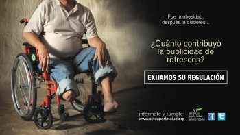 "Ad from the ""Fue la obesidad, después la diabetes"" (First came obesity, then diabetes) Campaign. Translation: First came obesity, then diabetes. How much did soda marketing contribute? We demand it be regulated."