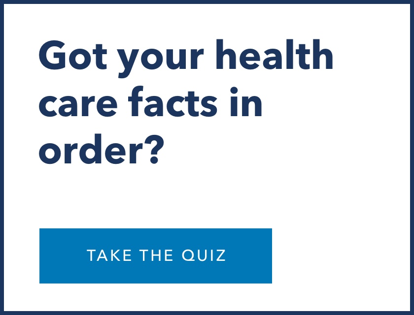 Got your health care facts in order?